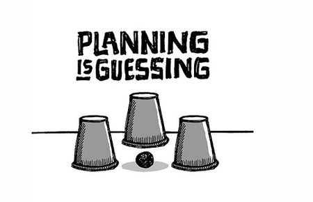 Planning is guessing